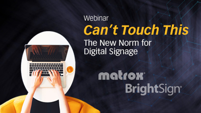 Can't Touch This – The New Norm for Digital Signage