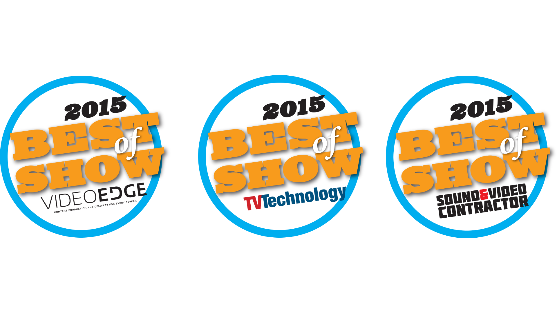 3 Best of Show Awards: Video Edge, TV Technology, Sound & Video Contractor