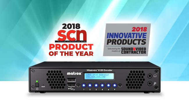 Systems Contractor News (SCN) and Sound & Video Contractor (SVC) honor Matrox Maevex 6120.