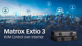 Matrox Extio 3 KVM over Internet thumbnail
