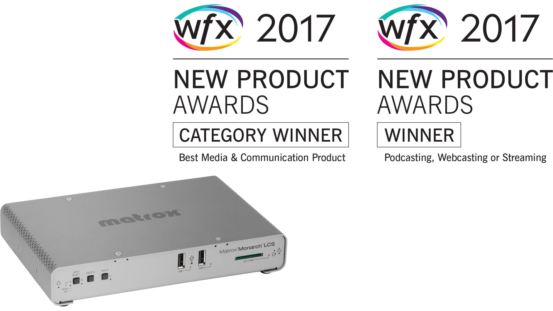 Matrox Monarch LCS receives two new best product accolades at WFX 2017.