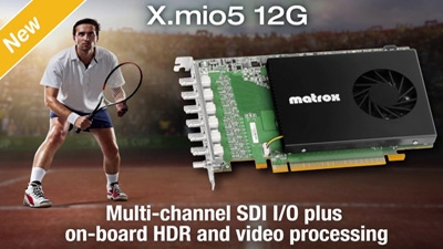 Ready for 4K, HDR & 12G with Matrox X.mio5 12G