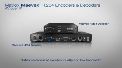 Matrox Maevex AV-over-IP H.264 Encoders and Decoders