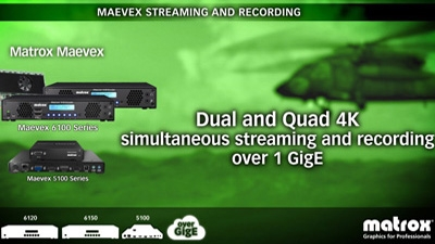 Matrox Maevex 6120 & 6150 Dual & Quad 4K Enterprise Encoders for Simulation & Training Systems