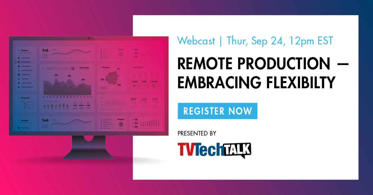 Remote Production - Embracing Flexibility Webinar